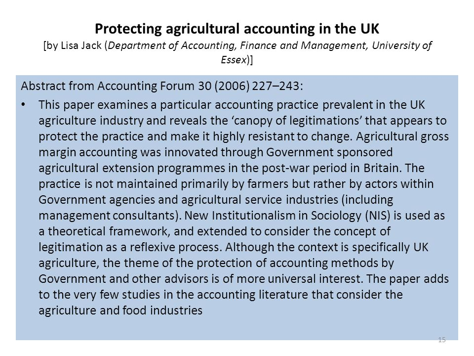 Protecting agricultural accounting in the UK [by Lisa Jack (Department of Accounting, Finance and Management, University of Essex)]